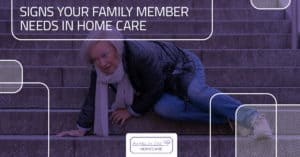 Signs Your Family Member Needs In Home Care