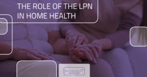 The Role of the LPN in Home Health